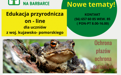 Edukacja przyrodnicza on-line w Szkole Leśnej na Barbarce w okresie kwiecień-czerwiecczerwcu. Zapraszamy grupy szkolne-przedszkolne z woj.kujawsko-pomorskiego